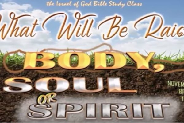 """Israel of God, graphic title """" What Will Be Raised: Body, Soul, or Spirit"""