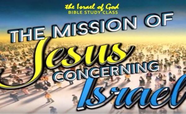 The Israel of God | The Mission of Jesus Concerning Israel
